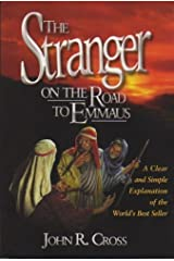 The Stranger on the Road to Emmaus: A Clear and Simple Explanation of the World's Best Seller Broché