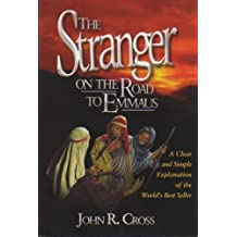 the-stranger-on-the-road-to-emmaus-a-clear-and-simple-explanation-of-the-world-s-best-seller