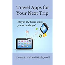 Travel Apps for Your Next Trip: Stay in the know when you're on the go!
