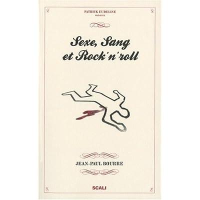 Sexe, Sang et Rock'n'Roll