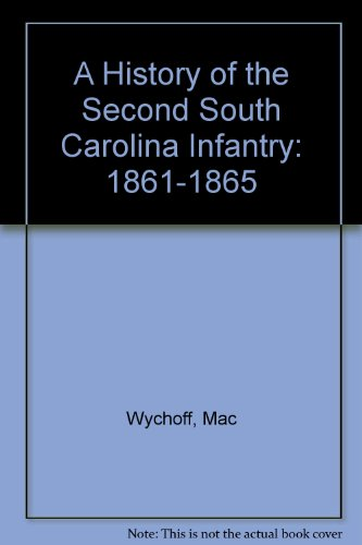 A History of the Second South Carolina Infantry: 1861-1865