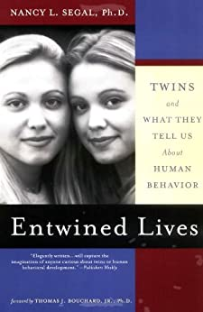 Entwined Lives: Twins and What They Tell Us About Human Behavior by [Segal, Nancy L]