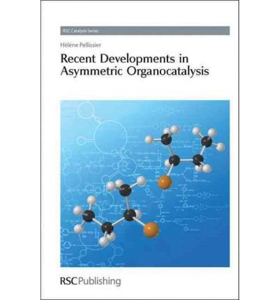 (Recent Developments in Asymmetric Organocatalysis) By Pellissier, Helene (Author) Hardcover on (03 , 2010)