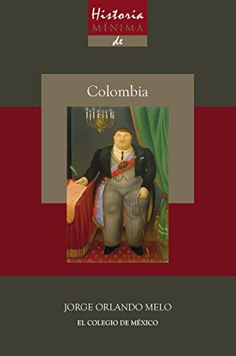 Historia mínima de Colombia (Historias mínimas)
