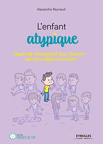 Lenfant-atypique-Hyperactif-haut-potentiel-Dys-Asperger-faire-de-sa-diffrence-une-force-Parents-au-top-Format-Kindle