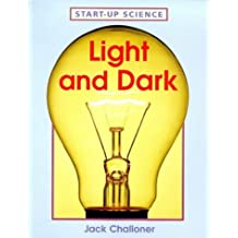 Light and Dark (Start-up-Science) by Jack Challoner (1999-02-12)