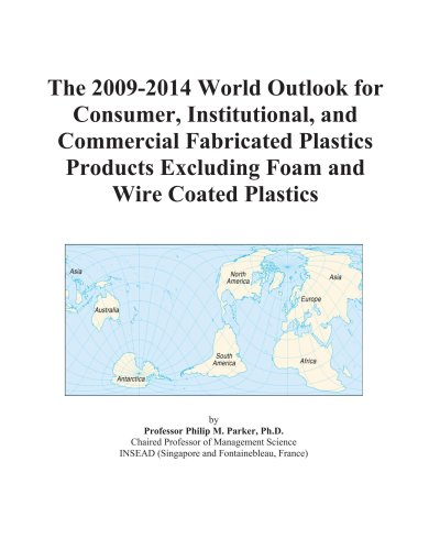 the-2009-2014-world-outlook-for-consumer-institutional-and-commercial-fabricated-plastics-products-e