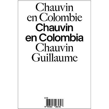 Chauvin en Colombie/Chauvin en Colombia