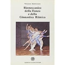 Biomeccanica della danza e della ginnastica ritmica (Manuali)