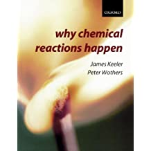 Why Chemical Reactions Happen by James Keeler (2003-06-05)