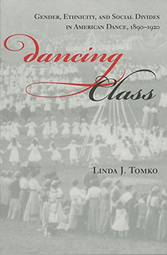 Dancing Class: Gender, Ethnicity, and Social Divides in American Dance, 1890-1920 (Unnatural Acts) (English Edition) por Linda J. Tomko