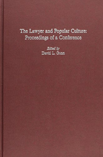 The Lawyer and Popular Culture: Proceedings of a Conference, January 7-8, 1992, Tarlton Law Library, the University of Texas School of Law, Austin, Texas por David L Gunn
