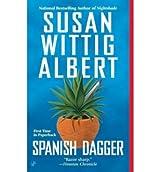 [Spanish Dagger] [by: Susan Wittig Albert]