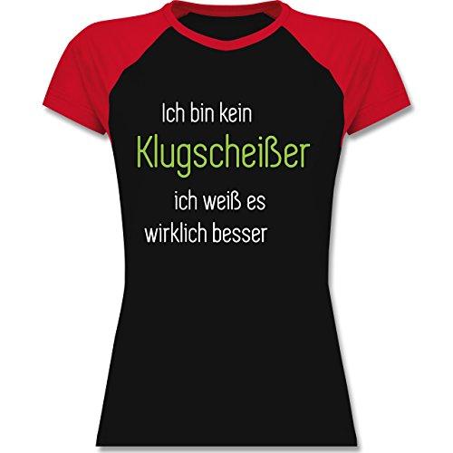 Shirtracer Sprüche - Ich Bin Kein Klugscheißer Ich Weiß ES Wirklich Besser - Zweifarbiges Baseballshirt/Raglan T-Shirt für Damen Schwarz/Rot