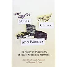 Bones, Clones, and Biomes: The History and Geography of Recent Neotropical Mammals (2012-06-05)