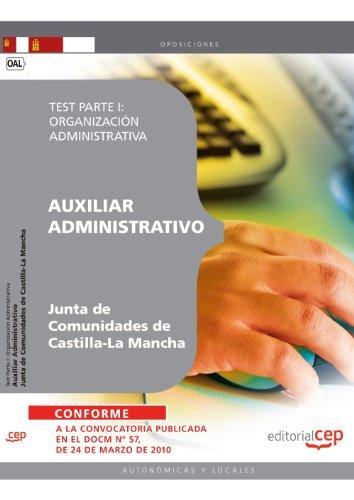 Auxiliar Administrativo. Junta de Comunidades de Castilla-La Mancha. Test Parte I: Organización Administrativa (Colección 366) por Sin datos