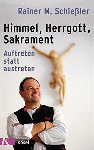 Image of Himmel - Herrgott - Sakrament: Auftreten statt austreten