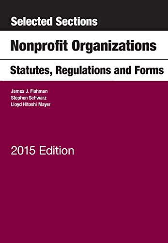 Selected Sections on Nonprofit Organizations, Statutes, Regulations, and Forms (Selected Statutes)