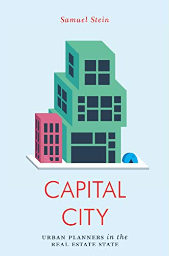 Capital City: Gentrification and the Rise of the Real Estate State