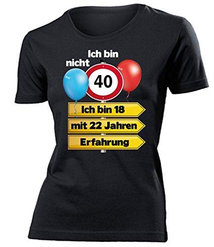 Ich Bin Nicht 40 Ich Bin 18 mit 22 Jahren Erfahrung Damen Frauen T Shirt Geschenk zum 40. Geburtstag Ideen Geburtstagsgeschenk Mama Freundin Mutter Sie