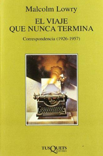 El viaje que nunca termina (Volumen Independiente) por Malcolm Lowry
