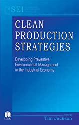 Clean Production Strategies Developing Preventive Environmental Management in the Industrial Economy