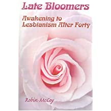 { LATE BLOOMERS: AWAKENING TO LESBIANISM AFTER FORTY } By McCoy, Robin ( Author ) [ Dec - 2000 ] [ Paperback ]