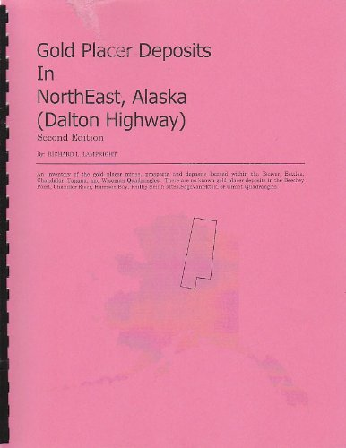 Gold Placer Deposits in Northeast Alaska: Dalton Highway