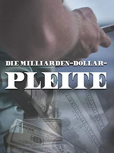 Die Milliarden-Dollar-Pleite (The Billion Dollar Bust) (- Dokumentarfilm)