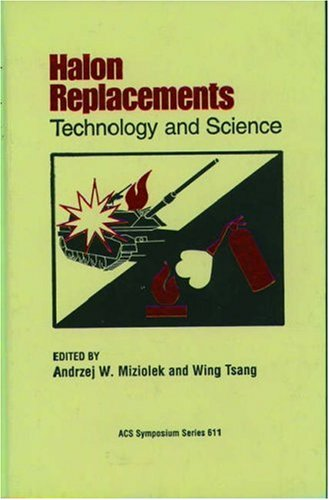 Halon Replacements: Technology and Science (ACS Symposium Series)