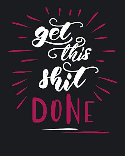 Get This Shit Done: Mom Organizer Planner Journal Notebook Calendar 8