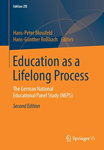 Education as a Lifelong Process: The German National Educational Panel Study (NEPS) (Edition ZfE, Band 3)