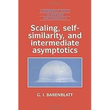 Scaling, Self-similarity, and Intermediate Asymptotics: Dimensional Analysis and Intermediate Asymptotics