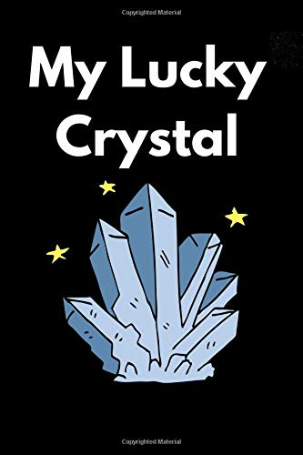 Etch Crystal (My Lucky Crystal: A Blank Lined Journal For Gemstone Lovers)