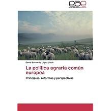 La política agraria común europea