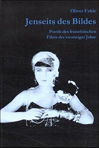 Jenseits des Bildes: Zur Poetik des französischen Films der zwanziger Jahre - Bild 1