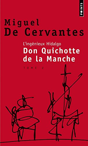 L'Ingénieux Hidalgo Don Quichotte de la manche, tome 2 par Miguel de Cervantes