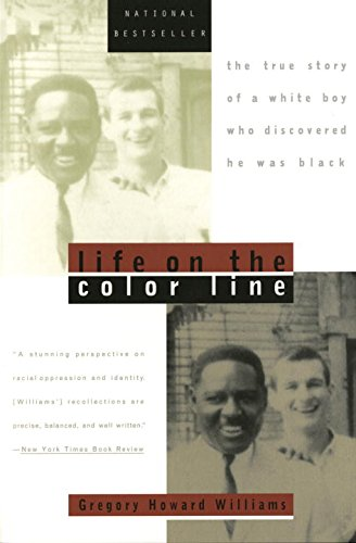 Life On the Color Line: The True Story of a White Boy Who Discovered He  Was Black