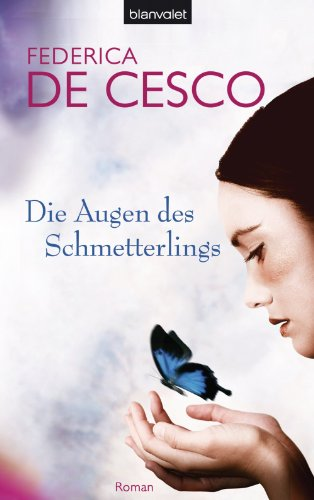 Die Augen des Schmetterlings: Roman