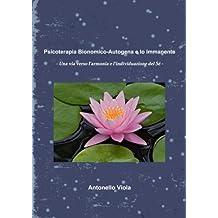 Psicoterapia Bionomico-Autogena e Io Immanente - Una via verso l'armonia e l'individuazione del Sé