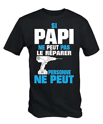Si Papi Ne Peut Pas Le Repairer Personne Ne Peut T- shirt (M, Noir)