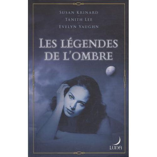 Les légendes de l'ombre : Le baiser du loup-garou ; L'étreinte de l'ombre ; La nuit du démon