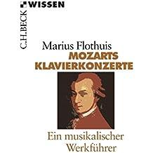Mozarts Klavierkonzerte: Ein musikalischer Werkführer