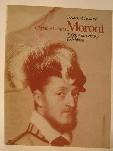 GIOVANNI BATTISTA MORONI: 400TH ANNIVERSARY EXHIBITION.
