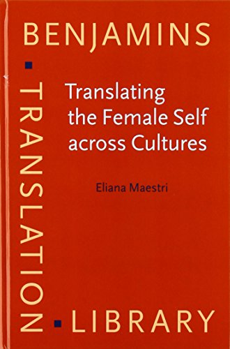Translating the Female Self across Cultures: Mothers and daughters in autobiographical narratives (Benjamins Translation Library) por Eliana Maestri