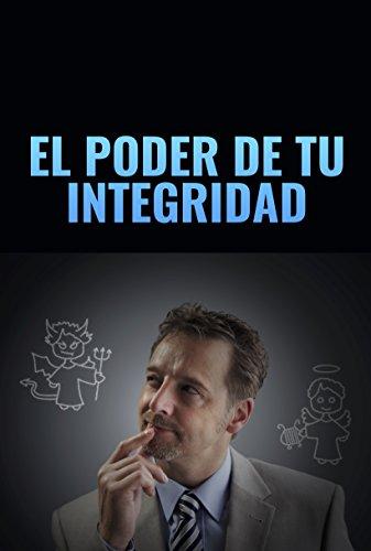 el-poder-de-tu-integridad-spanish-edition