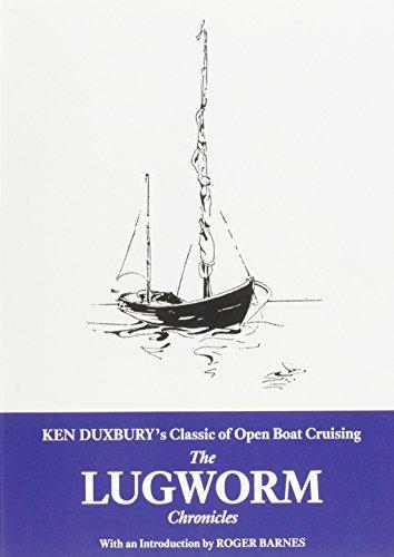 The Lugworm Chronicles: The Classic of Open Boat Cruising por Ken Duxbury