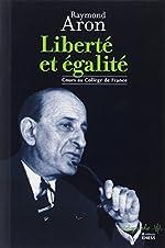Liberté et égalité - Cours au Collège de France de Raymond Aron