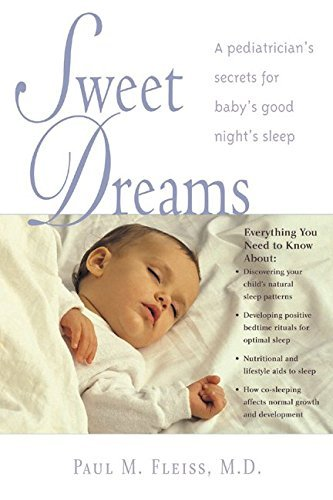 Sweet Dreams : A Pediatrician's Secrets for Baby's Good Night's Sleep by Frederick M. Hodges (2000-12-01)