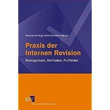 Praxis der Internen Revision: Management, Methoden, Prüffelder